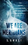 WE ARE MERIDIANS: BOOK ONE