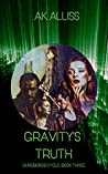 Gravity's Truth (The Ouroboros Cycle, #3)