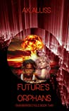 Future's Orphans (Ouroboros Cycle #2)