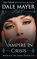 Vampire in Crisis (Family Blood Ties)
