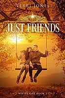Just Friends (White Oak Book 2)