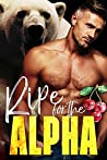 Ripe for the Alpha (Ridge Brothers Bear Shifters, #4)