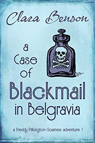A Case of Blackmail in Belgravia (Freddy Pilkington-Soames Adventures #1)