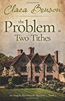 The Problem at Two Tithes (An Angela Marchmont Mystery #7)