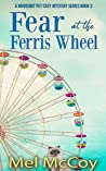 Fear at the Ferris Wheel (Whodunit Pet Mystery #3)