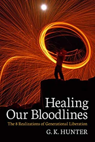 Healing Our Bloodlines: The 8 Realizations of Generational Liberation