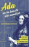 Ada ou la beauté des nombres by Catherine Dufour