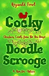 Cocky Doodle Scrooge: Christmas Carols from the Hen House (Cocky Doodle Doo #3)