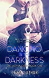 Dancing in the Darkness (The Alpha God #1)