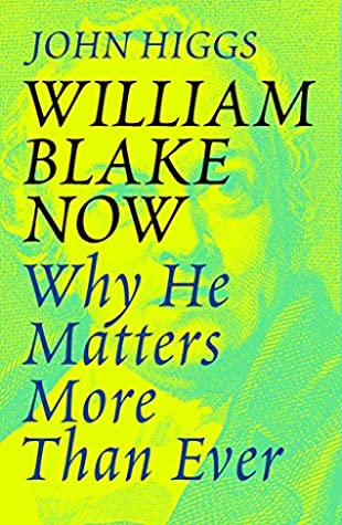 William Blake Now: Why He Matters More Than Ever