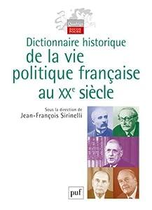 Dictionnaire historique de la vie politique française au XXème siècle
