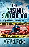 The Casino Switcheroo (The Travelers Book 7)