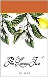 The Lemon Tree: A Memoir of Abandonment, Hope, and Ultimately Forgiveness