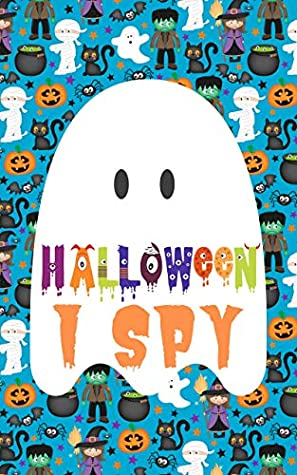 Halloween I Spy: Fun Interactive Guessing Game Book for Young Kids to Celebrate Halloween this Fall Season (Picture Riddle Books for Toddlers Kindergarteners and Young Children 1)