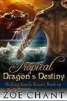 Tropical Dragon's Destiny (Shifting Sands Resort, #10)