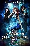 A Wisp of Catastrophe (Cirque du Shadow, #3)