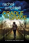 Cradle to Grave (Detective Kay Hunter, #8)
