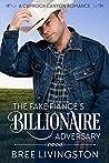 The Fake Fiance's Billionaire Adversary: A Caprock Canyon Romance Book Two