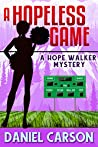 A Hopeless Game (A Hope Walker Mystery Book 4)