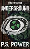 Underground (A Super Power Story) (The Infected: Alternates Book 1)