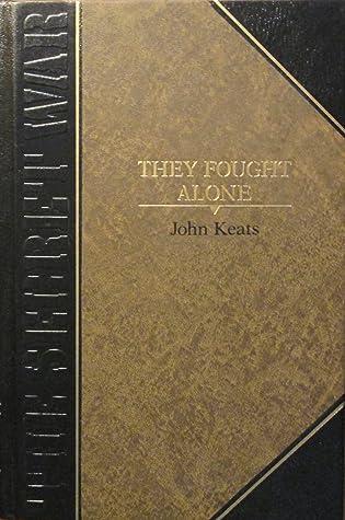 They Fought Alone (Classics of World War II: Secret War Series)