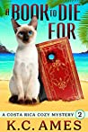 A Book to Die For (A Costa Rica Cozy Mystery Book 2)