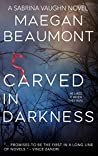 Carved in Darkness (The Sabrina Vaughn Thriller Series Book 1)