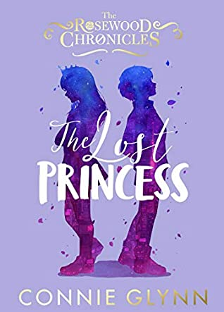 The Lost Princess (The Rosewood Chronicles #3)