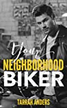Your Neighborhood Biker (Neighborhood #7)