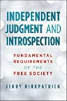 Independent Judgment and Introspection: Fundamental Requirements of the Free Society