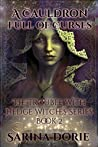 A Cauldron Full of Curses (The Trouble With Hedge Witches #2)