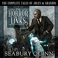 The Horror on the Links (Complete Tales of Jules de Grandin, #1)