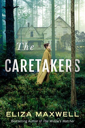 The Caretakers - Eliza Maxwell