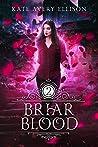 Briar Blood (Spellwood Academy, #2)