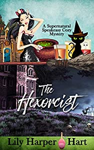 The Hexorcist (A Supernatural Speakeasy Cozy Mystery, #1)