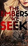 The Embers We Seek: Episode Four | Battle for Sortis (A Rebel Princess Serial Book 4)