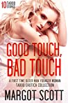 Good Touch, Bad Touch: An Older Man Younger Woman Taboo Erotica Collection