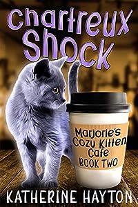 Chartreux Shock (Marjorie's Cozy Kitten Cafe #2)