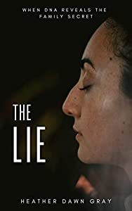 The Lie: When DNA Reveals the Family Secret