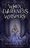 When Darkness Whispers (Ashes of Eden Book 1)