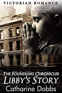 The Foundling Chronicles: Libby's Story