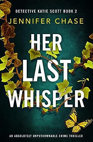 Her Last Whisper (Detective Katie Scott, #2)