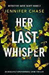 Her Last Whisper (Detective Katie Scott #2)