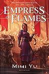 Empress of Flames by Mimi Yu