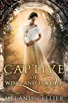 A Captive of Wing and Feather: A Retelling of Swan Lake (Beyond the Four Kingdoms, #5)