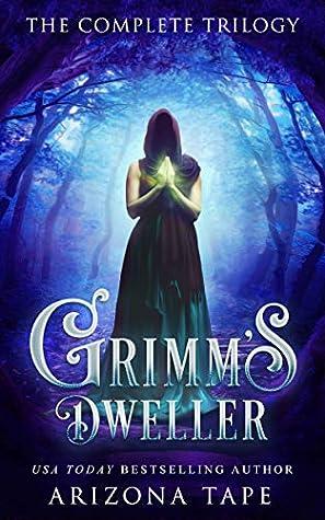 Grimm's Dweller: The Complete Trilogy (Grimm's Dweller Trilogy, #1-3)