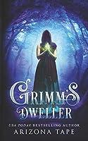 Grimm's Dweller (Grimm's Dweller Trilogy, #1)