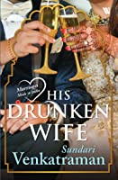 His Drunken Wife (Marriages Made in India)