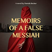 Memoirs of a False Messiah