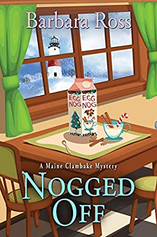 Nogged Off (A Maine Clambake Mystery, #4.5)